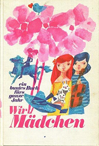 9783800263110: Wir Mädchen. Ein buntes Buch fürs ganze Jahr