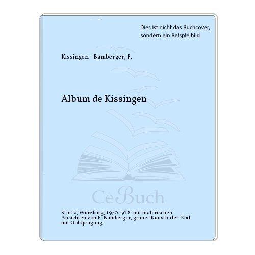 Album de Kissingen : Collection des vues: Bamberger, Fritz