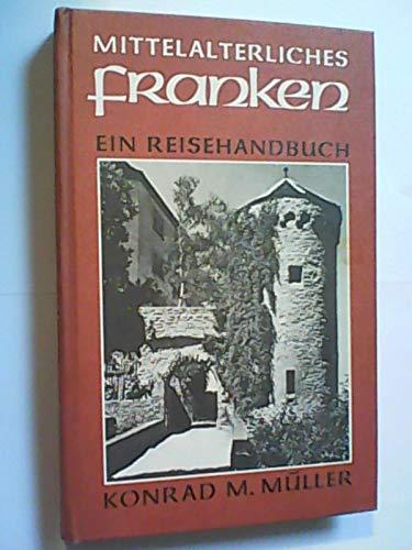 Mittelalterliches Franken, ein reisehandbuch
