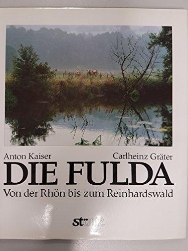 9783800303380: Die Fulda. Von der Rhön bis zum Reinhardswald