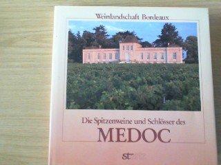 9783800303489: Die Spitzenweine und Schl�sser des M�doc. Weinlandschaft Bordeaux