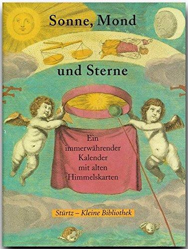 9783800305636: Sonne, Mond und Sterne: Ein immerw�hrender Kalender mit alten Himmelskarten aus der 'Harmonia Macrocosmica' des Andreas Cellarius von 1708