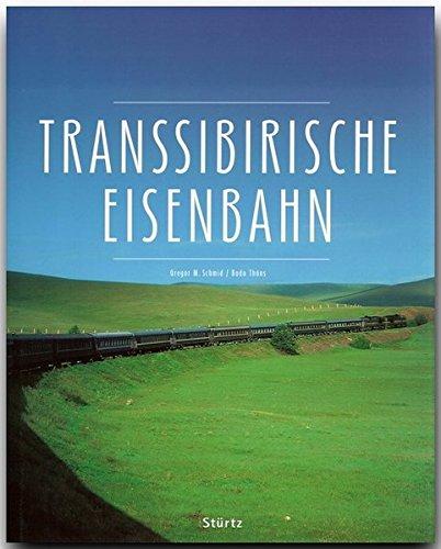 9783800316755: TRANSSIBIRISCHE EISENBAHN - Ein Premium***-Bildband in stabilem Schmuckschuber mit 224 Seiten und über 400 Abbildungen - STÜRTZ Verlag
