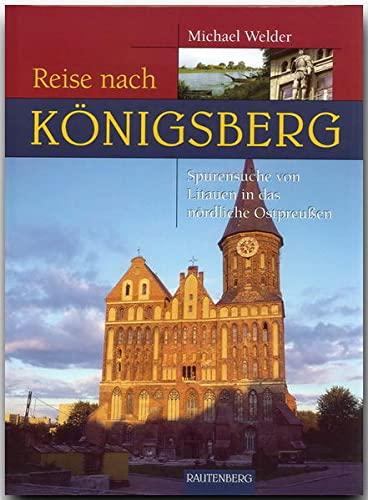 9783800330317: Reise nach Königsberg: Spurensuche von Litauen in das nördliche Ostpreußen