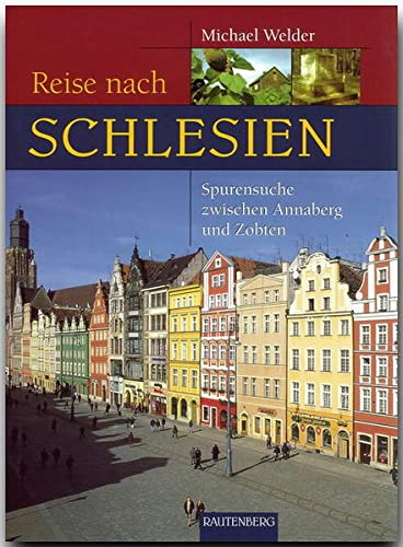 9783800330355: Reise nach Schlesien: Auf Spurensuche zwischen Annaberg und Zobten