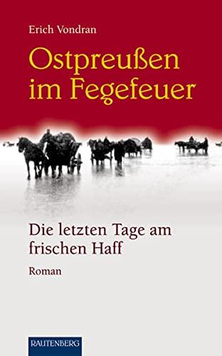 9783800331024: Ostpreußen im Fegefeuer: Die letzten Tage am frischen Haff
