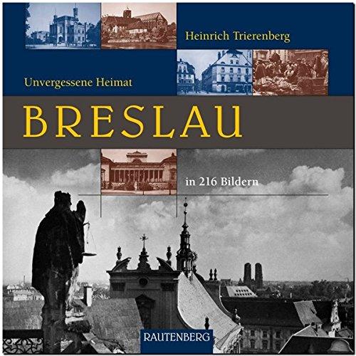 9783800331758: Unvergessene Heimat Breslau: Ein Bildband mit 216 Bildern