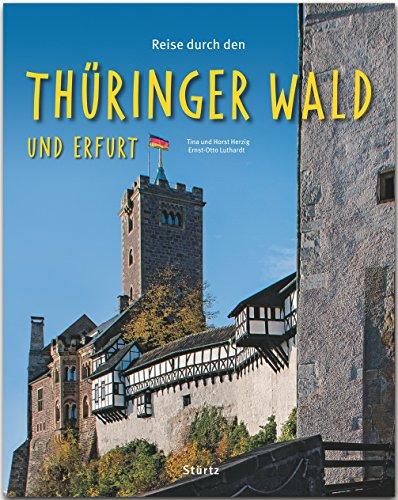 Reise durch den Thüringer Wald und Erfurt : Ein Bildband mit über 190 Bildern - Ernst-Otto Luthardt