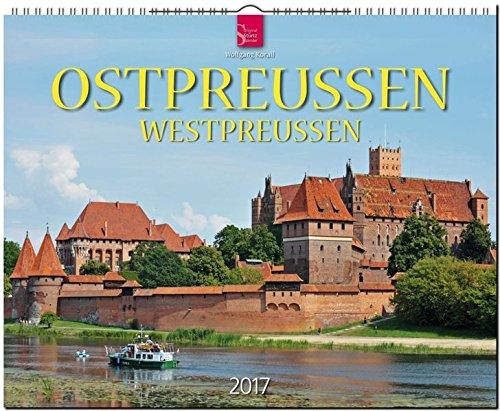 9783800355310: OSTPREUSSEN / WESTPREUSSEN - Original Stürtz-Kalender 2017 - Großformat-Kalender 60 x 48 cm