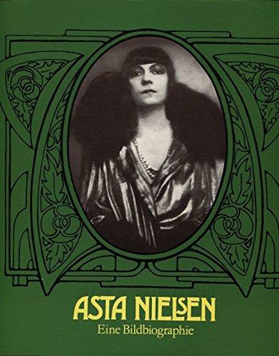 9783800410071: Asta Nielsen: Ihr Leben in Fotodokumenten, Selbstzeugnissen und zeitgenössischen Betrachtungen (German Edition)