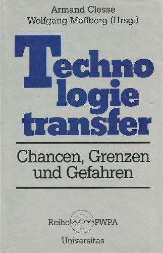 Technologietransfer: Chancen, Grenzen und Gefahren (3800410532) by Armand Clesse; Wolfgang Massberg