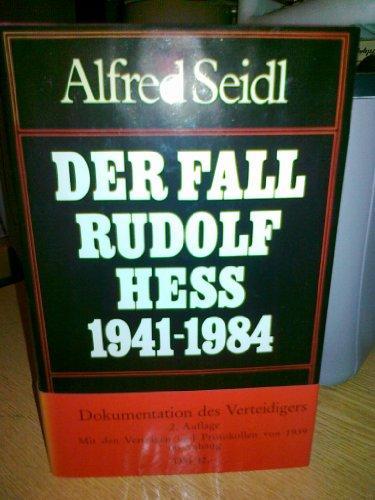 9783800410668: Der Fall Rudolf Hess 1941-1984: Dokumentation des Verteidigers