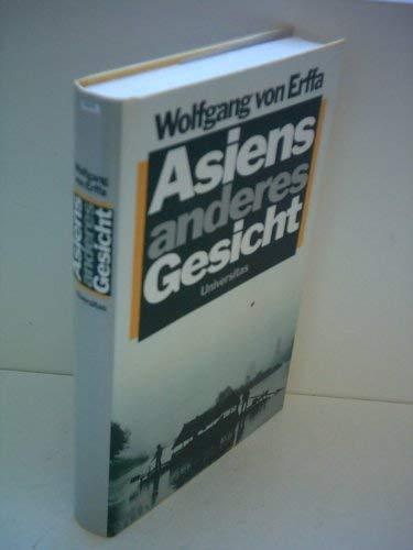 Asiens anderes Gesicht (German Edition): Wolfgang von Erffa