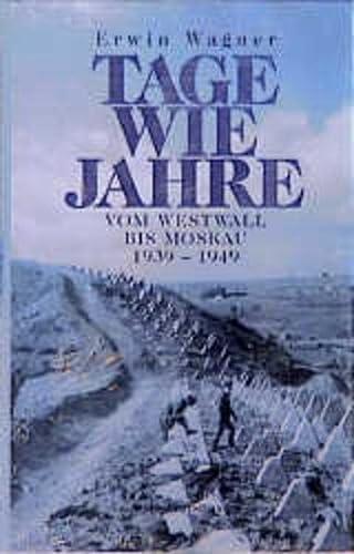 9783800413515: Tage wie Jahre: Vom Westwall bis Moskau 1939-1949 (German Edition)