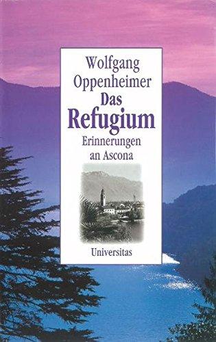 9783800413683: Das Refugium: Erinnerungen an Ascona (German Edition)