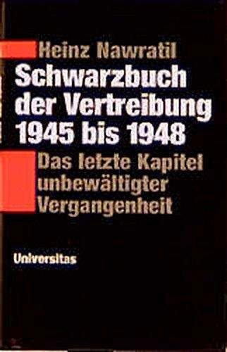 9783800413874: Schwarzbuch der Vertreibung 1945 bis 1948. Das letzte Kapitel unbewältigter Vergangenheit.