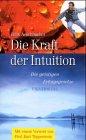 9783800413959: Die Kraft der Intuition. Die geistigen Erfolgsgesetze.
