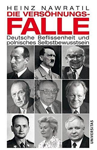 Die Versöhnungsfalle - Deutsche Beflissenheit und polnisches: H. Nawratil