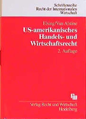 US-amerikanisches Handels- und Wirtschaftsrecht: Siegfried Elsing