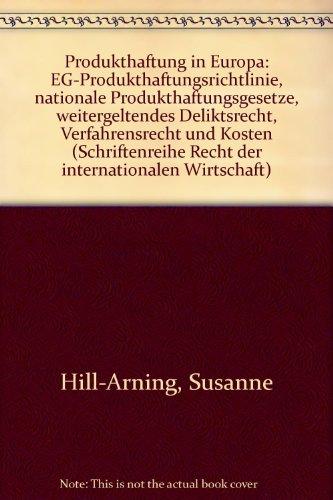 9783800511457: Produkthaftung in Europa: EG-Produkthaftungsrichtlinie, nationale Produkthaftungsgesetze, weitergeltendes Deliktsrecht, Verfahrensrecht und Kosten (Schriftenreihe Recht der internationalen Wirtschaft)