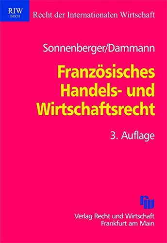 Französisches Handels- und Wirtschaftsrecht: Hans Jürgen Sonnenberger