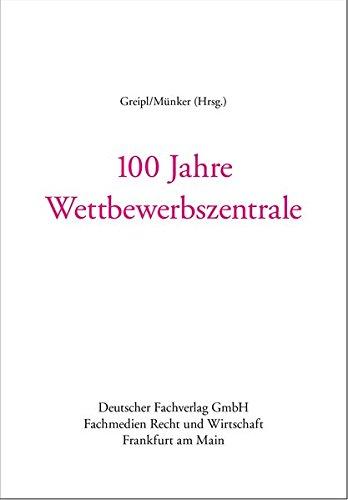 100 Jahre Wettbewerbszentrale: Erich Greipl
