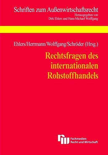 Rechtsfragen des internationalen Rohstoffhandels: Dirk Ehlers