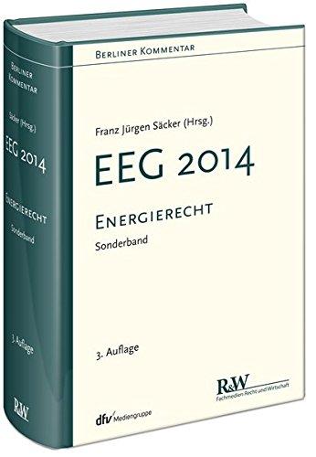 Energierecht - EEG 2014: Franz Jürgen Säcker