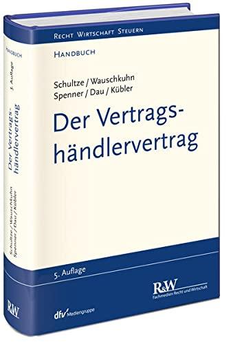 Der Vertragshändlervertrag: J�rg-Martin Schultze