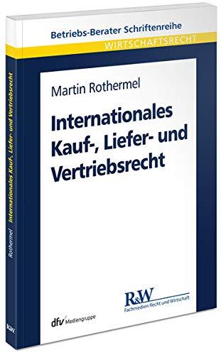 9783800516209: Internationales Kauf-, Liefer- und Vertriebsrecht