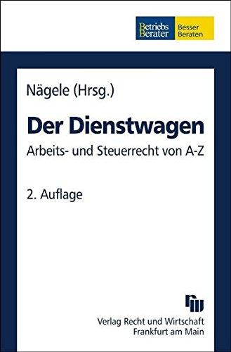 9783800532605: Der Dienstwagen: Arbeits- und Steuerrecht von A-Z