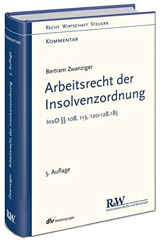 Arbeitsrecht der Insolvenzordnung: Bertram Zwanziger