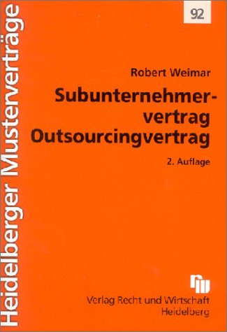Der Subunternehmervertrag. Outsourcingvertrag. (3800541882) by Robert Weimar