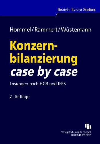 Konzernbilanzierung case by case: Lösungen nach HGB und IFRS: Michael;Rammert Hommel