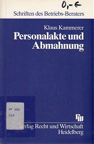 9783800568833: Personalakte und Abmahnung (Schriften des Betriebs-Beraters) (German Edition)