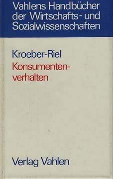 Konsumentenverhalten (Vahlens Handbucher der Wirtschafts- und Sozialwissenschaften): Werner Kroeber-Riel