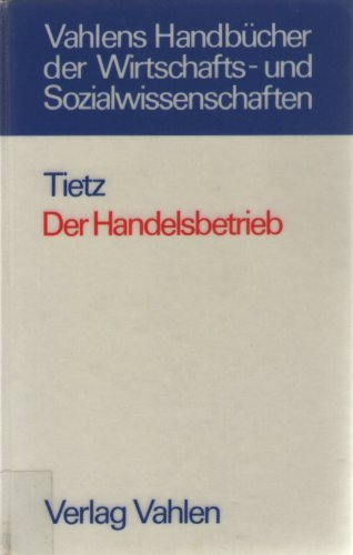 9783800610471: Der Handelsbetrieb. Grundlagen der Unternehmenspolitik