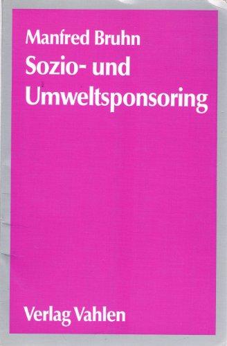 9783800614844: Sozio- und Umweltsponsoring: Engagements von Unternehmen für soziale und ökologische Aufgaben (German Edition)