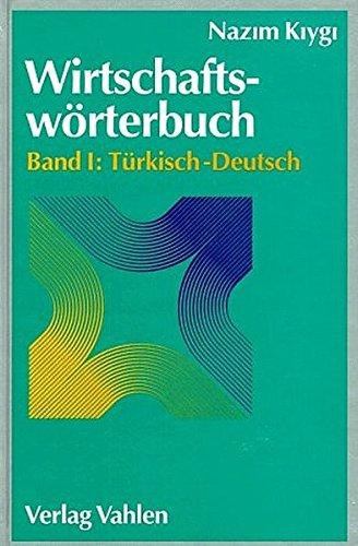 9783800618774: Wirtschaftswörterbuch, 2 Bde., Bd.1, Türkisch-Deutsch