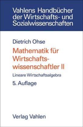 9783800619597: Lineare Wirtschaftsalgebra, Bd 2