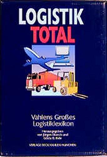 Vahlens Großes Logistiklexikon. Logistik total: Jürgen Bloech
