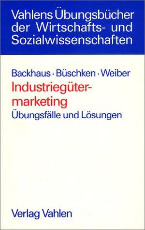 9783800622672: Industriegütermarketing. Übungsfälle und Lösungen.