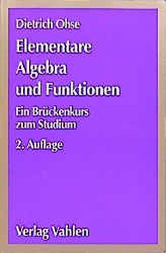 9783800625482: Elementare Algebra und Funktionen. Ein Brückenkurs zum Hochschulstudium.