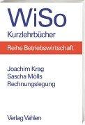 Rechnungslegung: Handels- und steuerrechtliche Grundlagen: Krag, Joachim, Mölls,