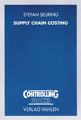 9783800627707: Supply Chain Costing: Kostenmanagement in der Wertschöpfungskette mit Target Costing und Prozesskostenrechnung. Dissertation