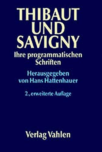 9783800627837: Thibaut und Savigny. Ihre programmatischen Schriften.