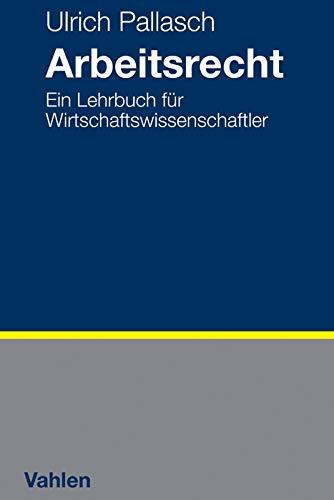 9783800628186: Arbeitsrecht: Ein Lehrbuch  für Wirtschaftswissenschaftler