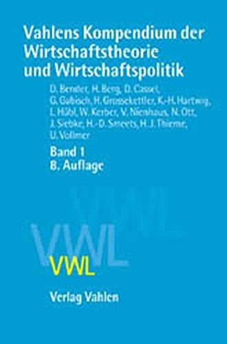 9783800628957: Vahlens Kompendium 1 der Wirtschaftstheorie und Wirtschaftspolitik.