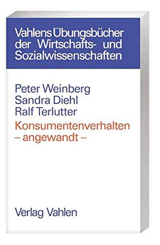 Konsumentenverhalten - angewandt / von Peter Weinberg;: Peter (Verfasser)Diehl, Sandra