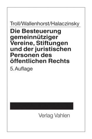 9783800629565: Die Besteuerung gemeinnütziger Vereine und Stiftungen und der juristischen Personen des öffentlichen Rechts.